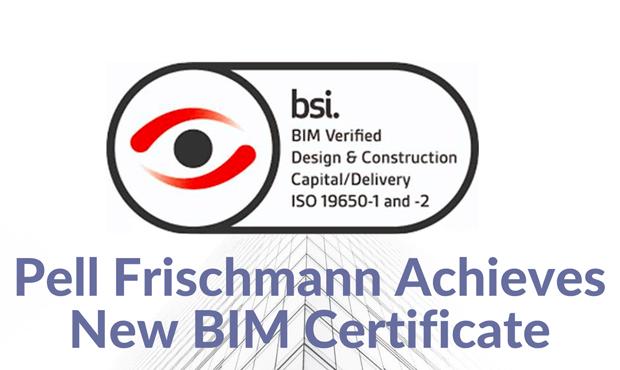 Pell Frischmann Achieves New BIM Certificate