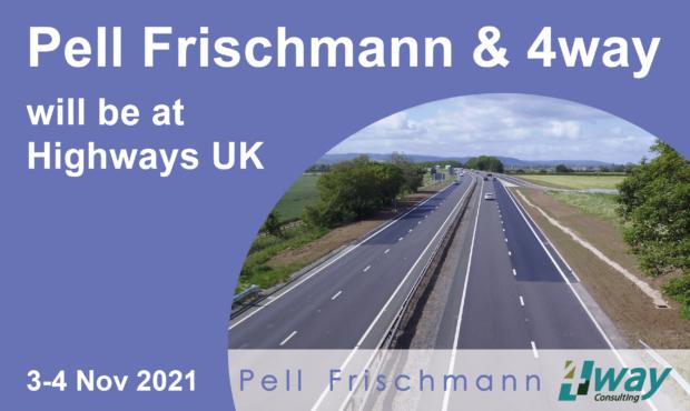 Pell Frischmann & 4way Consulting Attending Highways UK 2021