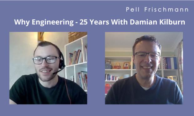 Why Engineering – 25 Years With Damian Kilburn