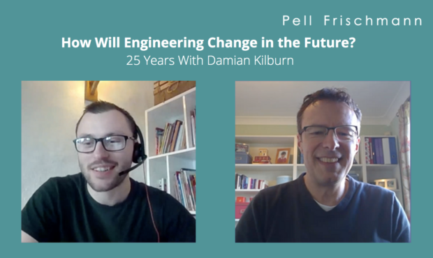 How Will Engineering Change in the Future – 25 Years With Damian Kilburn