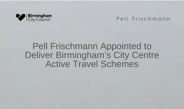 Pell Frischmann Appointed to Deliver Birmingham's City Centre Active Travel Schemes